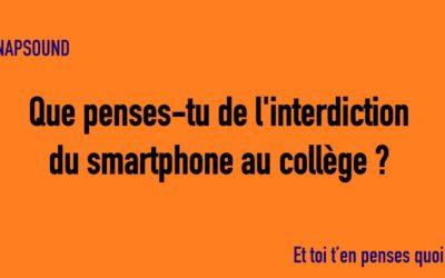 SNAPSOUND #3 Que penses-tu de l'interdiction du smartphone au collège ?