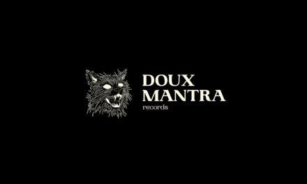De la musique plein les yeux-reilles avec le label Doux Mantra Records